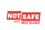 Not Safe with Nikki Glaser on Comedy Central