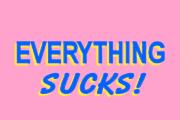 Everything Sucks! on Netflix