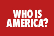 Who Is America? on Showtime