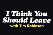 I Think You Should Leave with Tim Robinson on Netflix