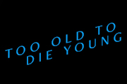 Too Old to Die Young on Amazon