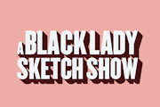A Black Lady Sketch Show on HBO