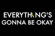 Everything's Gonna Be Okay on Freeform