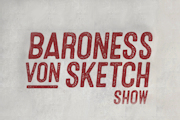 Baroness von Sketch Show on IFC