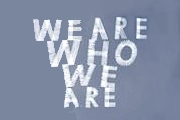 We Are Who We Are on HBO
