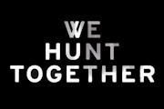 We Hunt Together on Showtime