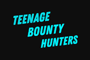 Teenage Bounty Hunters on Netflix