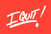 I Quit! on Discovery