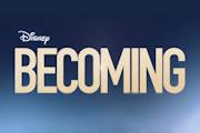 Becoming on Disney+
