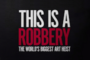 This Is a Robbery: The World's Biggest Art Heist on Netflix