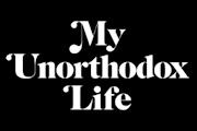 My Unorthodox Life on Netflix