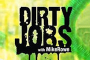 Dirty Jobs on Discovery