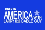 Only in America with Larry the Cable Guy on History