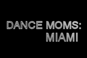 Dance Moms: Miami on Lifetime