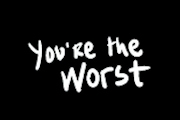 You're The Worst on FXX